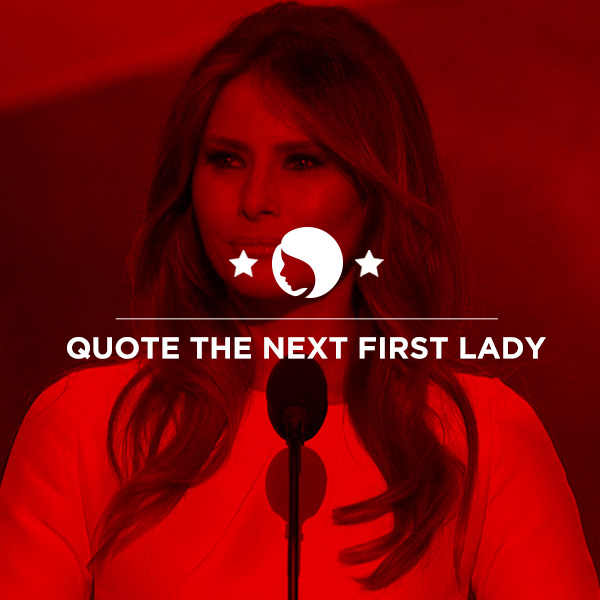 Quote the next First Lady